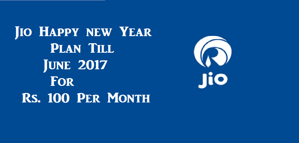 Reliance Jio : Extend Jio New Year Offer Till 30th June 2017 With free 4G data And Calls For Rs. 100 Per Month 1