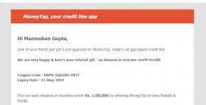 Moneytap Refer and Earn : Get Rs.500 on Signup  and Rs.500 per referral Amazon Vouchers 1