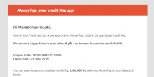 Moneytap Refer and Earn : Get Rs.500 on Signup  and Rs.500 per referral Amazon Vouchers 2