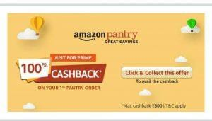 [Loot] Amazon Loot: Get 100% Cashback Upto Rs.300 On Your First Pantry order 1