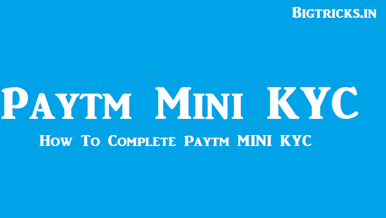 wkjerbf - Paytm Mini KYC : How to Get Cashback Without Adhaar Card Verification