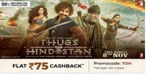 Thugs Of Hindustan Movie Offer - Get Rs.75 Off on Booking of Two Tickets 1