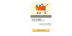 Amazon Pay - Shop For Rs.25 or More & Get Rs.25 Amazon Pay Cash(User Specific) 1