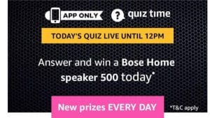 Amazon Quiz 30th March 2019 Answers – Answer & Win Bose Home Speaker 1