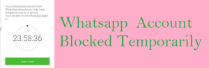 WhatsApp is Temporarily Banning Accounts Who's Using Third Party WhatsApp Apps like - GBWhatsApp and Yo WhatsApp. 1