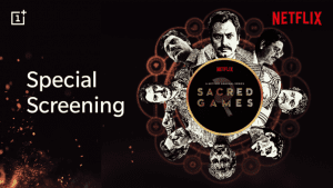 OnePlus Users can Watch Sacred Games S02 Spacial Screening Free on 14th August 1
