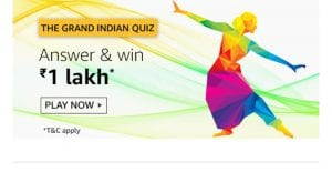 [Rakhi Special] Amazon Grand Indian Quiz - Answer & Win Rs.1 Lac 1