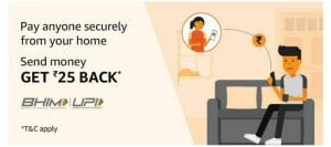 Amazon UPI Loot - Send Rs.100 Using Amazon UPI & Get Rs.25 Cashback+ Unlock Shopping Voucher 1